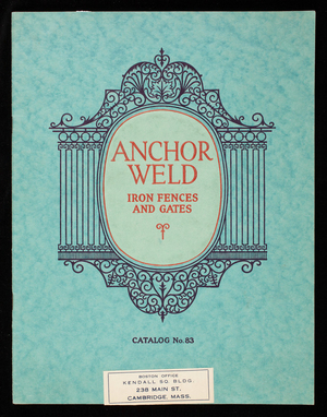 Anchor-weld iron fences and gates, catalog no. 83, Anchor Post Fence Company, Eastern Avenue and Kane Street, Baltimore, Maryland