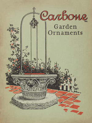 Carbone Inc. catalogue, Italian garden ornaments, 338-342 Boylston Street and 348 Congress Street, Boston, Mass.