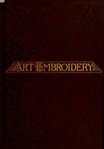 Art embroidery : a treatise on the revived practice of decorative needlework