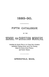 Fifth Catalogue of the School for Christian Workers, 1889-1890
