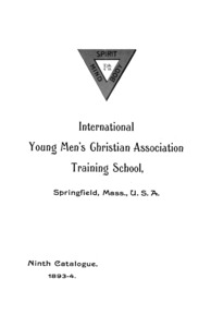 Ninth Catalogue of the International Young Men's Christian Association Training School, 1893-1894