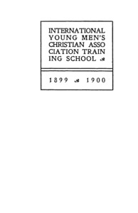 Fourteenth Catalogue of the International Young Men's Christian Assocation Training School, 1898-1899