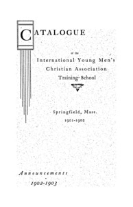 Seventeenth Annual Catalogue of the International Young Men's Christian Assocation Training School, 1901-1902