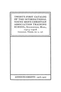 Twenty-First Catalogue of the International Young Men's Christian Assocation Training School, 1905-1906