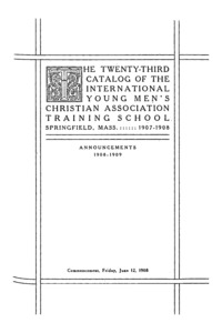 Twenty-Third Catalog of the International Young Men's Christian Association Training School, 1907-1908