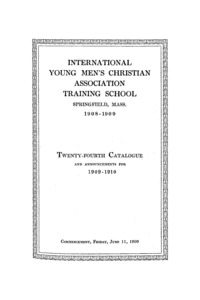Twenty-Fourth Annual Catalogue of the International Young Men's Christian Assocation Training School, 1908-1909