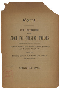 The Sixth Catalogue of the School for Christian Workers, 1890-91
