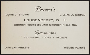 Trade card for Brown's Geraniums, corner of Route 28 and Grenier Field Road, Londonderry, New Hampshire, undated