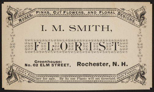 Trade card for I.M. Smith, florist, No. 62 Elm Street, Rochester, New Hampshire, undated