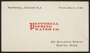 Trade card for Peperell Ginger Ale, Pepperell Spring Water Co., 80 Boylston Street, Mass., 1925