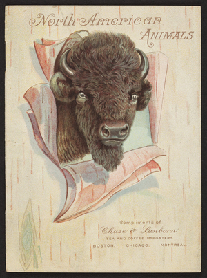 North American animals, Chase & Sanborn, tea and coffee importers, Boston, Mass., Chicago, Montreal, 1910