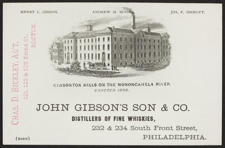Trade card for John Gibson's Son & Co., distillers of fine whiskies, 232 & 234 South Front Street, Philadelphia, Pennsylvania, undated