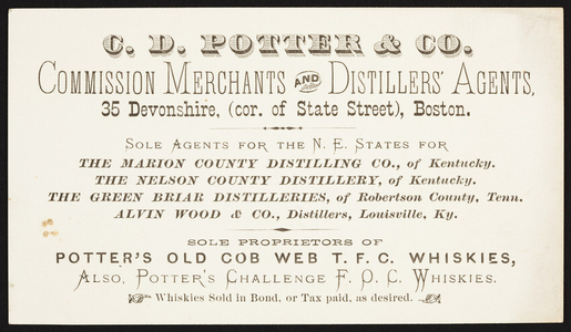 Trade card for C.D. Potter & Co., commission merchants and distillers' agents, 35 Devonshire, corner of State Street, Boston, Mass., undated