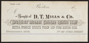 Billhead for D.T. Mills & Co., druggists' alcohol, cologne spirits, No.40 India Street, Boston, Mass., 1880