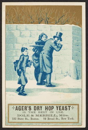 Trade card for Ager's Dry Hop Yeast, Dole & Merrill, mfrs., 182 State Street, Boston, Mass. and 58 Broad Street, New York, New York, undated