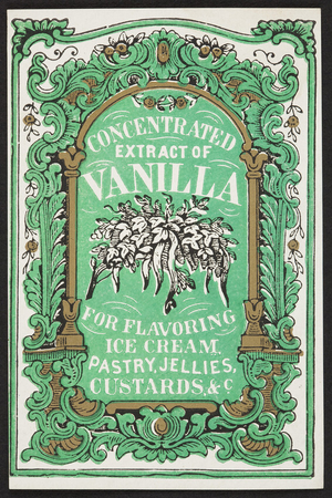 Label for Concentrated Extract of Vanilla for flavoring ice cream, pastry, jellies, custards, location unknown, undated