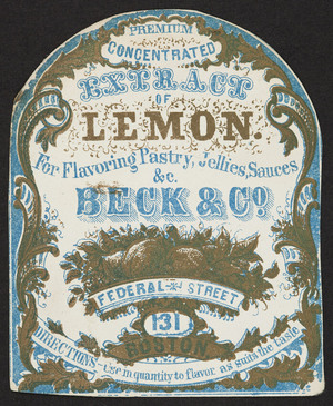 Label for Premium Concentrated Extract of Lemon for flavoring pastry, jellies, sauces, Beck & Co., 131 Federal Street, Boston, Mass., undated