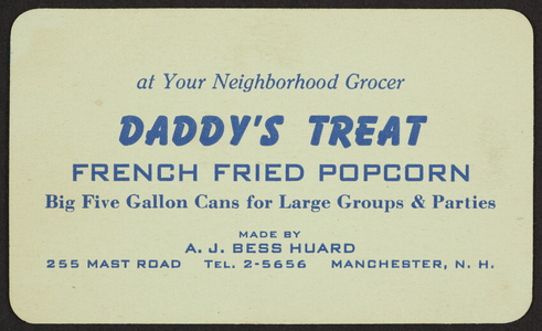 Daddy's Treat French Fried Popcorn, A.J. Bess Huard, 255 Mast Road, Manchester, New Hampshire, undated