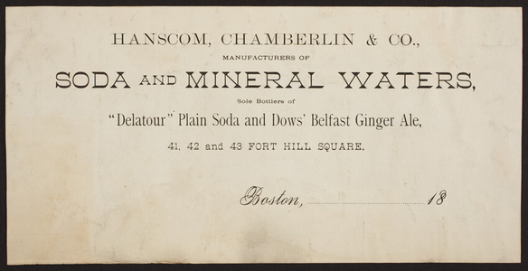 Billhead for Hanscom, Chamberlin & Co., manufacturers of soda and mineral waters, 41, 42 and 42 Fort Hill Square, Boston, Mass., ca. 1800