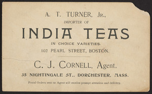 Trade card for A.T. Turner, Jr., importer of India teas, 102 Pearl Street, Boston, Mass., undated