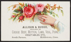 Trade card for Allison & Budde, choice beef, mutton, lamb, veal, pork, vegetables, etc., South Farmes, Middletown, Connecticut, undated