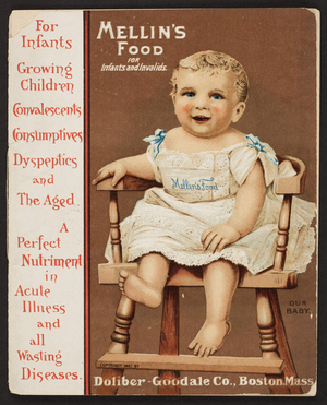 Mellin's Food for infants and invalids, The Doliber-Goodale Co., 41 Central Wharf, Boston, Mass., 1891