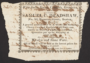 Advertisement for Samuel C. Bradshaw, West India goods, cordials, groceries, No. 52 Hanover Street, Boston, Mass., ca.1824