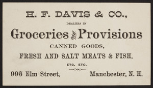 Trade card for H.F. Davis & Co., dealers in groceries and provisions, 995 Elm Street, Manchester, New Hampshire, undated
