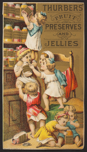 Trade cards for Thurbers' Fruit Preserves and Jellies, Thurber & Company, Thomas Street, Jamaica Plain, Mass., undated