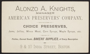 Business card for Alonzo A. Knights, manager, American Preservers' Company, 9 & 10 India Street, Boston, Mass., undated