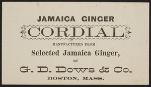 Trade card for Jamaica Ginger Cordial, G.D. Dowes & Co., Boston, Mass., undated
