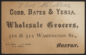 Trade card for Cobb, Bates & Yerxa, wholesale grocers, 510 & 512 Washington Street, Boston, Mass., undated