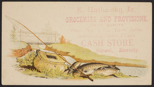 Trade card for E. Hathaway, Jr., groceries and provisions, Elliot Street, Beverly, Mass., undated
