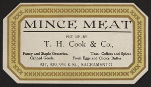 Label for mince meat put up by T.H. Cook & Co., fancy and staple groceries, 927, 929, 931 K Street, Sacramento, California, undated