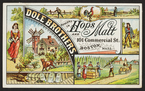 Trade card for Dole Brothers, dealers in hops and malt, 101 Commercial Street, Boston, Mass., undated