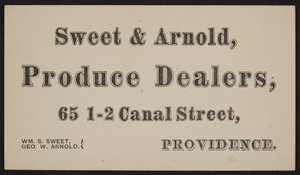 Trade cards for Sweet & Arnold, produce dealers, 65 1-2 Canal Street, Providence, Rhode Island, undated