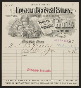 Billhead for Lowell Bro's & Bailey, Dr., foreign and domestic fruits & produce, 73 & 75 Clinton Street, Boston, Mass., dated April 2, 1900