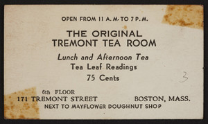 Trade card for The Original Tremont Tea Room, lunch and afternoon tea, 6th Floor, 171 Tremont Street, Boston, Mass., undated
