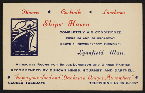 Trade cards for Ships' Haven, dinners, cocktails, luncheons, Piers 24 and 26 Broadway, Route 1, Newburyport Turnpike, Lynnfield, Mass., undated