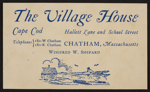 Trade card for The Village House, vacation house, Hallett Lane and School Street, Cape Cod, Chatham, Mass., undated