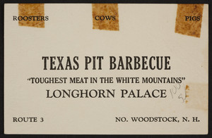 Trade cards for the Longhorn Palace, Texas pit barbecue, Route 3, North Woodstock, New Hampshire, undated