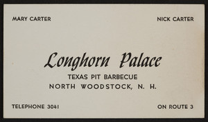 Trade card for the Longhorn Palace, Texas pit barbecue, Route 3, North Woodstock, New Hampshire, undated