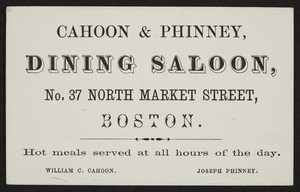 Trade card for Cahoon & Phinney, dining saloon, No. 37 North Market Street, Boston, Mass., undated