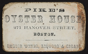 Trade card for Pike's Oyster House, 271 Hanover Street, Boston, Mass., undated