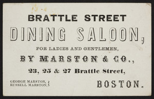 Trade card for the Brattle Street Dining Saloon for Ladies and Gentlemen, Marston & Co., 23, 25, & 27 Brattle Street, Boston, Mass., undated
