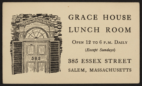 Trade card for the Grace House Lunch Room, 385 Essex Street, Salem, Mass., undated