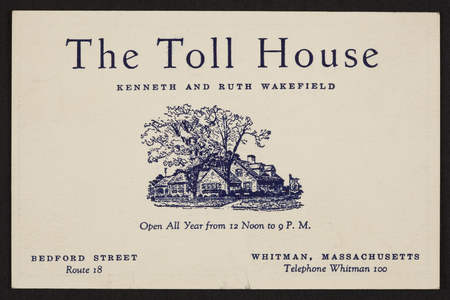 Trade card for The Toll House, restaurant, Kenneth and Ruth Wakefield, Bedford Street, Route 18, Whitman, Mass., undated