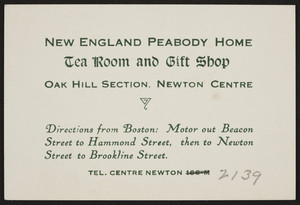 Trade card for the New England Peabody Home, tea room and gift shop, Oak Hill Section, Newton Centre, Mass., undated