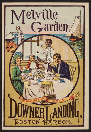 Trade card for Melville Garden, clam bakes daily, Downer Landing, Boston Harbor, Boston, Mass., 1885