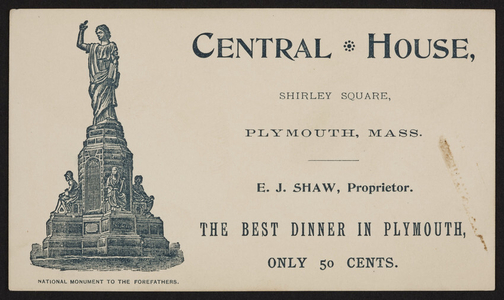 Trade card for Central House, restaurant, E.J. Shaw, Shirley Square, Plymouth, Mass., undated